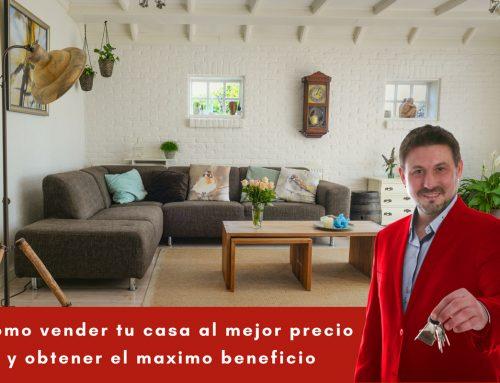 Cómo vender tu casa al mejor precio y obtener el máximo beneficio